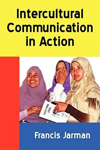 9781434444042: Intercultural Communication in Action (Borgo Perspectives on Intercultural Communication)