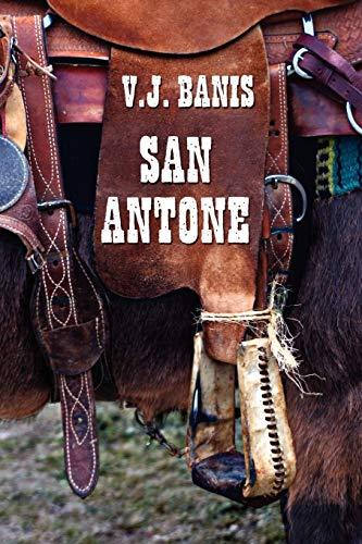 San Antone: An Historical Novel: V. J. Banis