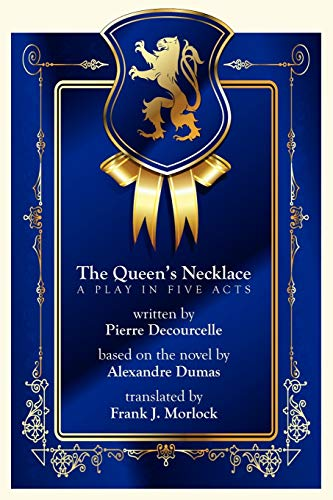 The Queen's Necklace: A Play in Five: Decourcelle, Pierre, Dumas,