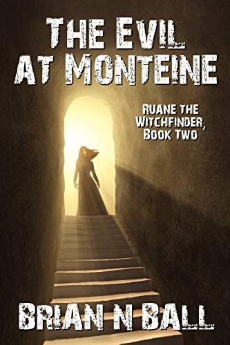 9781434444943: The Evil at Monteine: Ruane the Witchfinder, Book Two