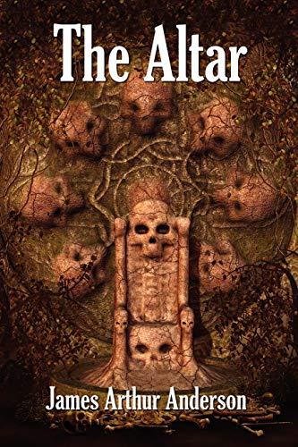 The Altar: A Novel of Horror: Anderson, James Arthur