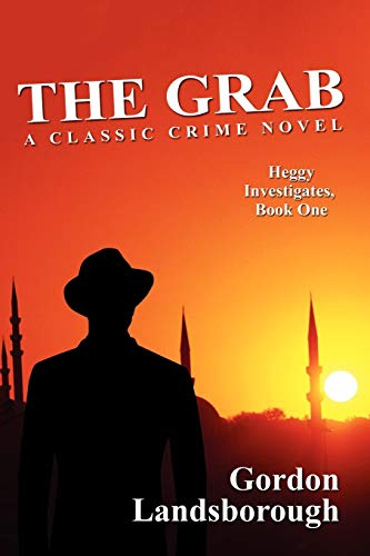 9781434445162: The Grab: A Classic Crime Novel: Heggy Investigates, Book One