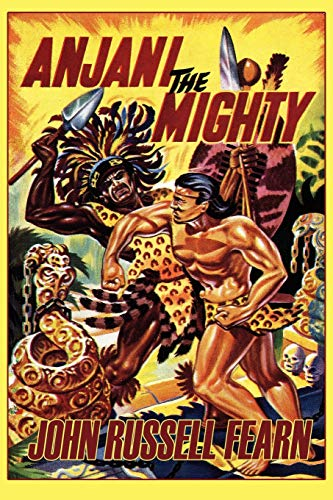 Anjani the Mighty: A Lost Race Novel: Anjani, Book Two: John Russell Fearn
