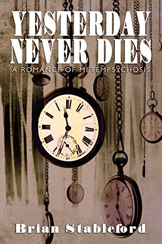 9781434445438: Yesterday Never Dies: A Romance of Metempsychosis