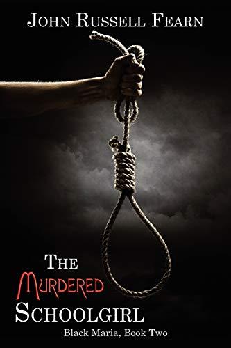 9781434445728: The Murdered Schoolgirl: A Classic Crime Novel: Black Maria, Book Two