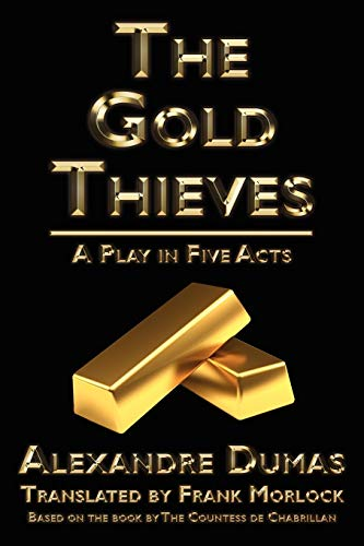 9781434445766: The Gold Thieves: A Play in Five Acts