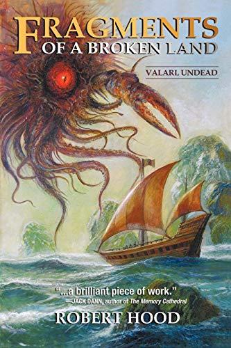 Fragments of a Broken Land: Valarl Undead: A Fantasy Novel: Hood, Robert