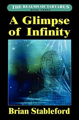 A Glimpse of Infinity: The Realms of Tartarus, Book Three (1434445968) by Brian Stableford