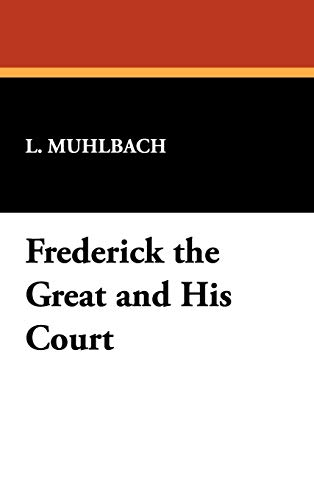 9781434450395: Frederick the Great and His Court