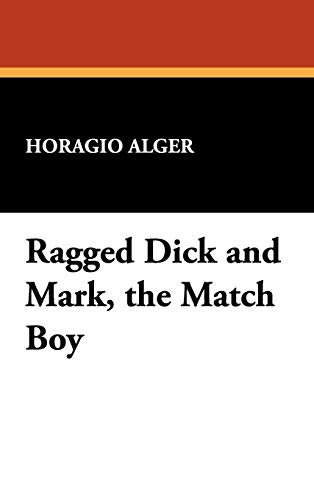9781434450463: Ragged Dick and Mark, the Match Boy