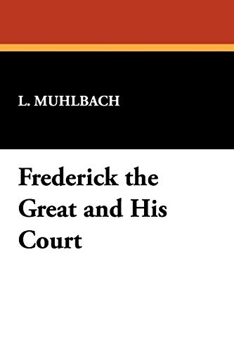 9781434451736: Frederick the Great and His Court
