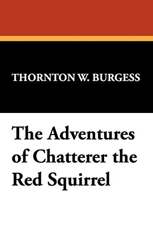9781434451972: The Adventures of Chatterer the Red Squirrel