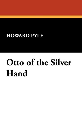 Otto of the Silver Hand (1434452190) by Pyle, Howard