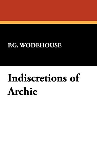 Indiscretions of Archie (1434452298) by P. G. Wodehouse
