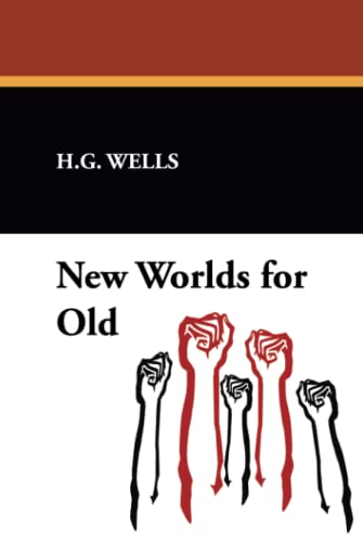 New Worlds for Old: H. G. Wells