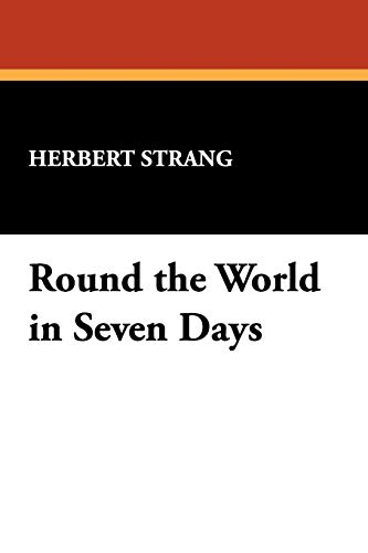 9781434452566: Round the World in Seven Days