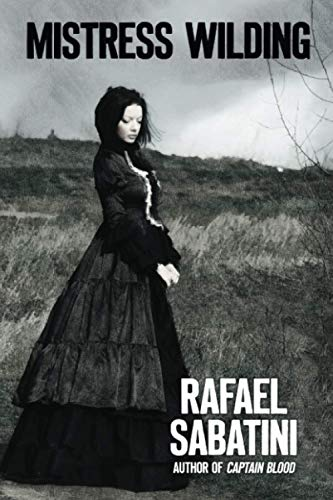 Mistress Wilding (1434453154) by Rafael Sabatini