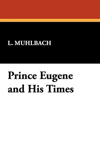 9781434453433: Prince Eugene and His Times