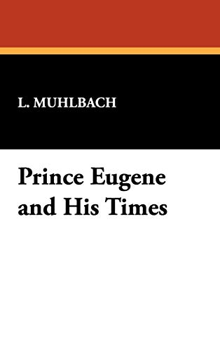 9781434453440: Prince Eugene and His Times