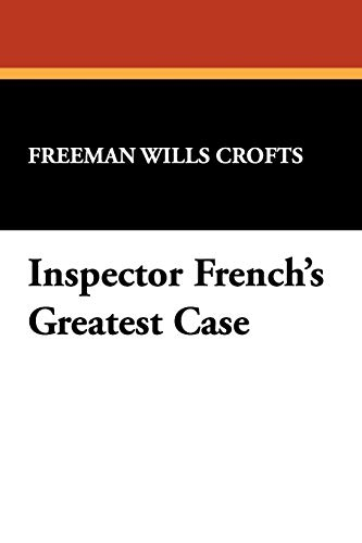 9781434453976: Inspector French's Greatest Case