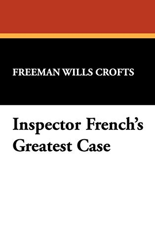 9781434453983: Inspector French's Greatest Case