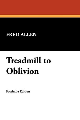 9781434454126: Treadmill to Oblivion