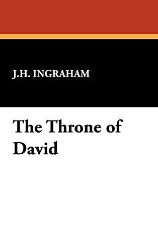 The Throne of David: J.H. Ingraham