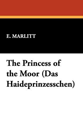9781434454614: The Princess of the Moor (Das Haideprinzesschen)