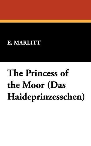 9781434454621: The Princess of the Moor (Das Haideprinzesschen)