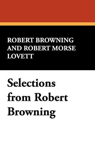 Selections from Robert Browning: Robert Browning