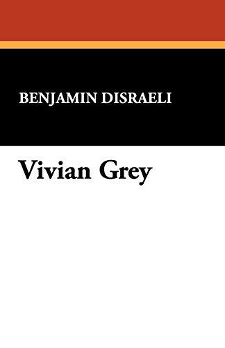 Vivian Grey: Benjamin Disraeli