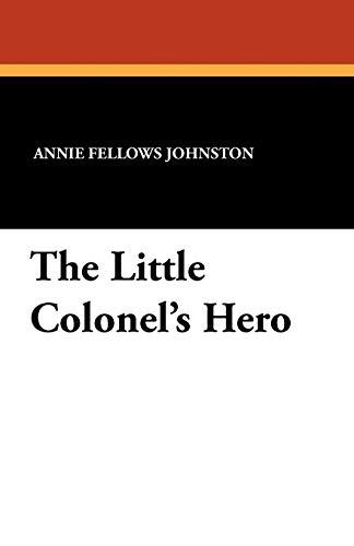 9781434455727: The Little Colonel's Hero