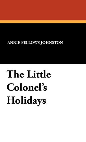 The Little Colonel's Holidays (1434455750) by Annie Fellows Johnston