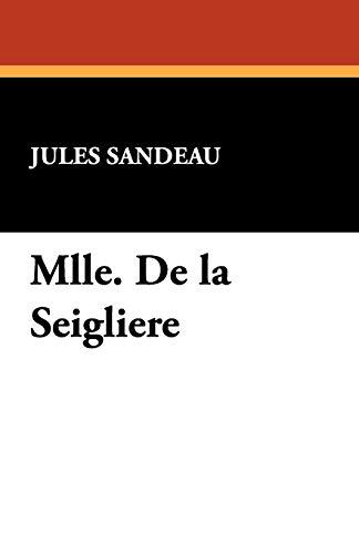 Mlle. de La Seigliere: Jules Sandeau