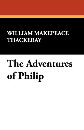 The Adventures of Philip: William Makepeace Thackeray