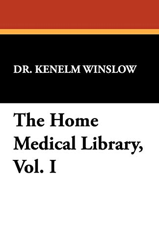 The Home Medical Library, Vol. I: Kenelm Winslow