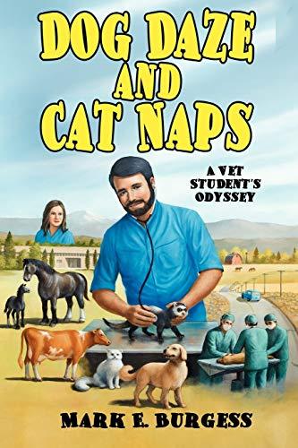 9781434457356: Dog Daze and Cat Naps: A Vet Student's Odyssey