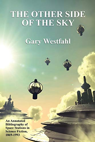 9781434457493: The Other Side of the Sky: An Annotated Bibliography of Space Stations in Science Fiction, 1869-1993 (Borgo Literary Guides)