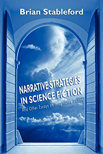 Narrative Strategies in Science Fiction and Other Essays on Imaginative Fiction: Brian Stableford