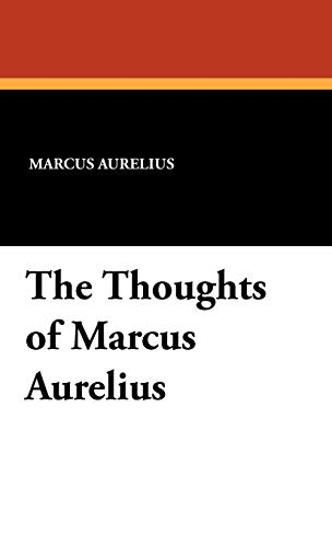 9781434458056: The Thoughts of Marcus Aurelius