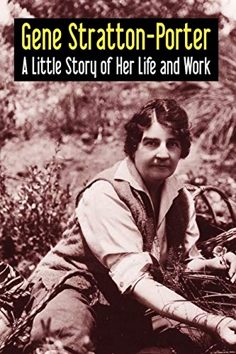 9781434458735: Gene Stratton-Porter: A Little Story of Her Life and Work