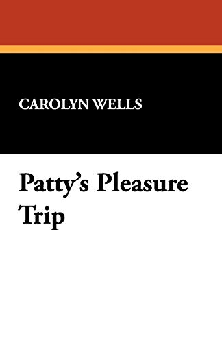 9781434460097: Patty's Pleasure Trip