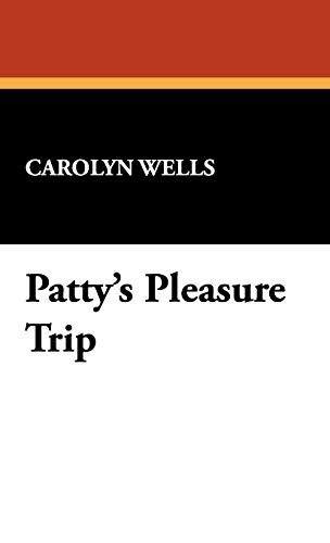 9781434460103: Patty's Pleasure Trip