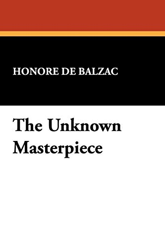 9781434460387: The Unknown Masterpiece