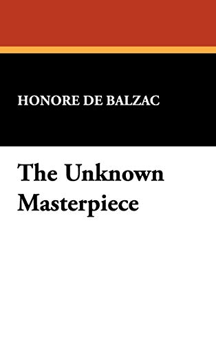9781434460394: The Unknown Masterpiece