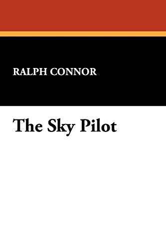 The Sky Pilot: Ralph Connor