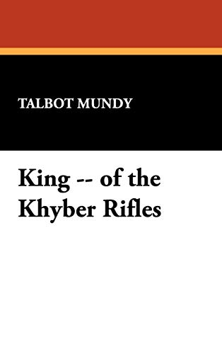 9781434461247: King -- of the Khyber Rifles
