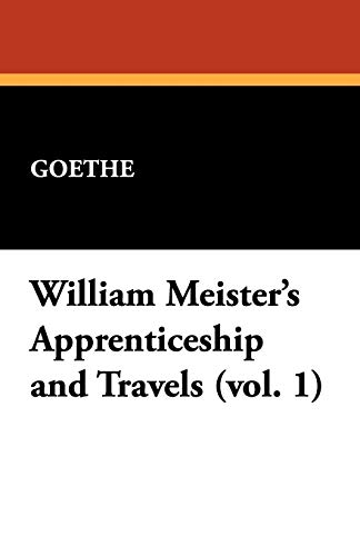 9781434462510: William Meister's Apprenticeship and Travels (Vol. 1)