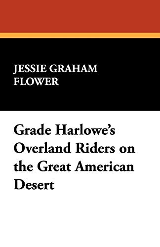 Grace Harlowe's Overland Riders on the Great: Jessie Graham Flower