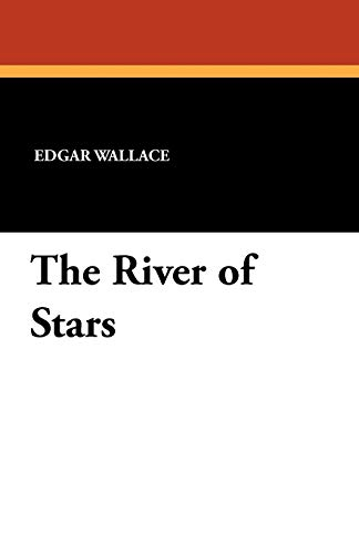 The River of Stars: Edgar Wallace